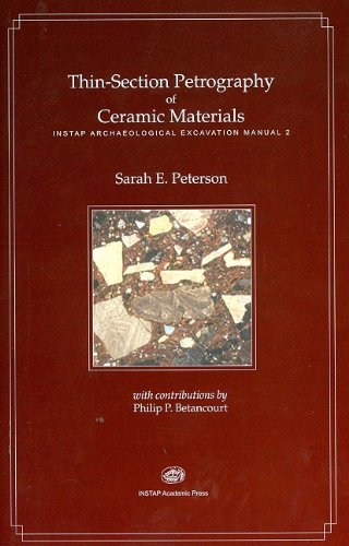 Thin-Section Petrography of Ceramic Materials (INSTAP Archaeological Excavation Manual): Peterson, ...