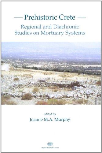 Prehistoric Crete: Regional and Diachronic Studies on: INSTAP Academic Press