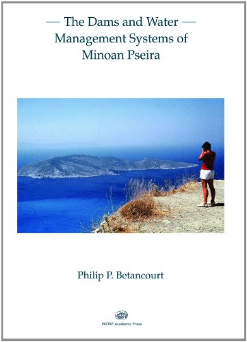 Dams and Water Management Systems of Minoan Pseira: Betancourt, Philip P.