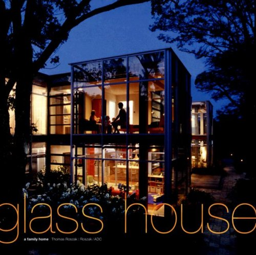 Glass House: A Family Home: Thomas Roszak, Jon Miller (Introduction)