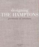 Designing the Hamptons: Portraits of Interiors: Lind, Diana (Editor)