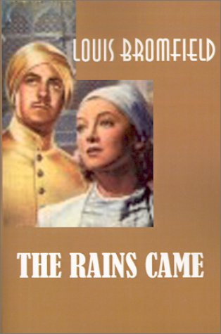 The Rains Came: A Novel of Modern: Louis Bromfield