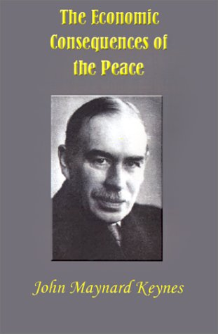 The Economic Consequences of the Peace: John Maynard Keynes