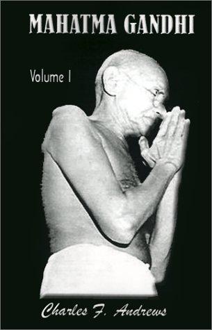 Mahatma Gandhi's Ideas, Volume 1: Including Selections: Andrews, Charles F.