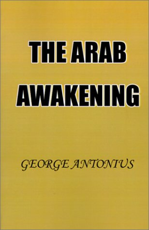9781931541244: The Arab Awakening: The Story of the Arab National Movement