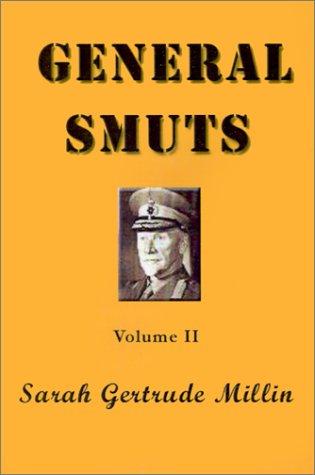 General Smuts: Volume II (v. II): Sarah Gertrude Millin