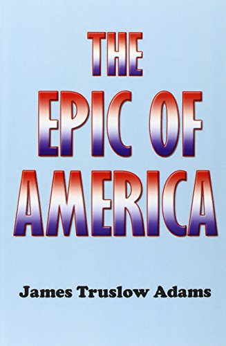 9781931541336: The Epic of America