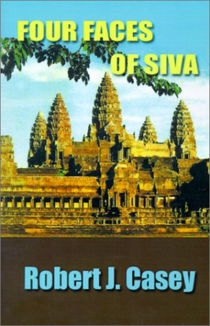 Four Faces of Siva (Paperback): Robert J Casey