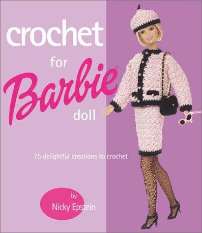 Crochet For Barbie Doll: 75 Delightful Creations to Crochet.: Epstein, Nicky