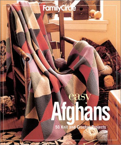 FAMILY CIRCLE : EASY AFGHANS : 50 Knit and Crochet Projects