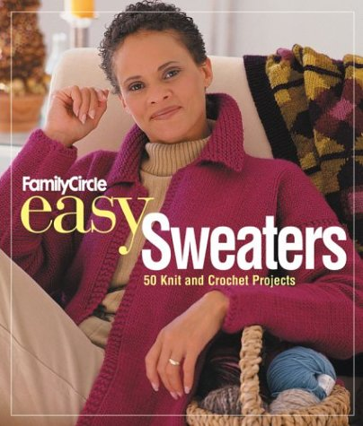 Family Circle Easy Sweaters: 50 Knit and Crochet Projects: Trisha Malcolm