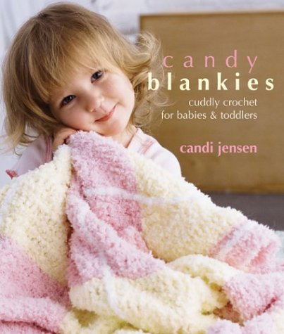 9781931543415: Candy Blankies: Cuddly Crochet for Babies & Toddlers