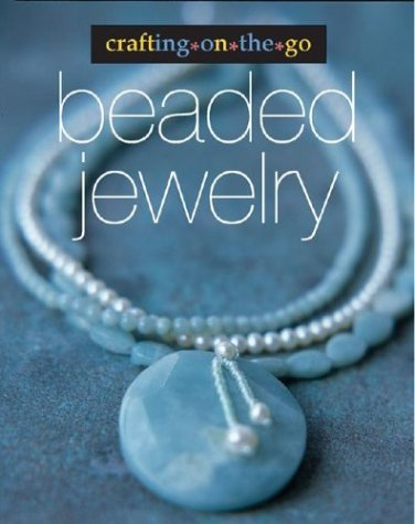 9781931543521: Crafting on the Go: Beaded Jewelry