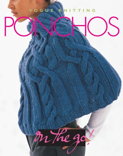 Vogue Knitting Ponchos (Vogue Knitting On The Go)