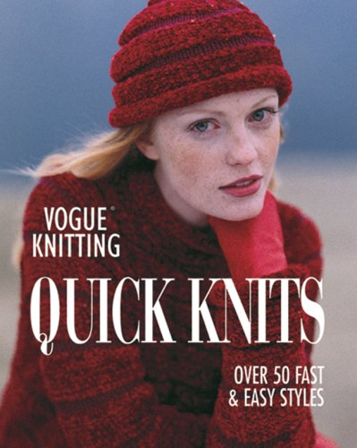 Vogue Knitting Quick Knits: Over 50 Fast Easy Styles