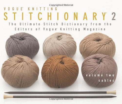 9781931543897: The Vogue® Knitting StitchionaryTM Volume Two: Cables: The Ultimate Stitch Dictionary from the Editors of Vogue® Knitting Magazine (Vogue Knitting Stitchionary Series)