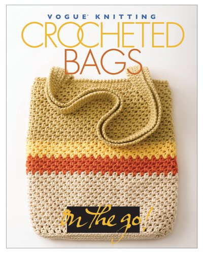 9781931543989: Vogue Knitting on the Go: Crocheted Bags (Vogue Knitting on the Go!)