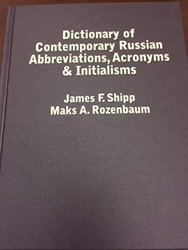 Dictionary of Contemporary Russian Abbreviations, Acronyms, And Initialisms: Shipp, James F.; ...