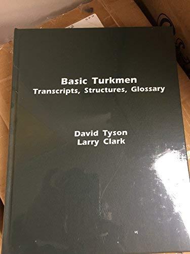 9781931546416: Basic Turkmen: Transacripts, Strutures and Glossary