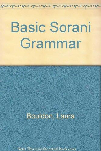 Basic Sorani Grammar (English and Kurdish Edition): Laura Bouldon
