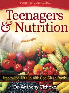 Teenagers & Nutrition: Anthony J. Cichoke; Dr. Anthony J. Cichoke
