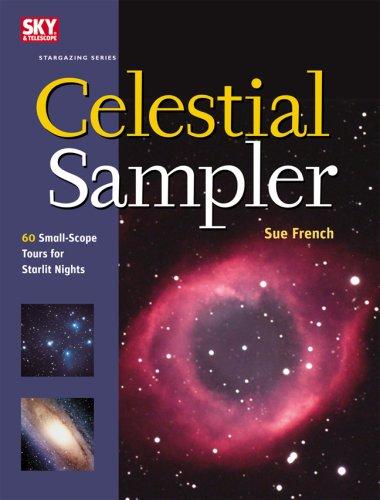 9781931559287: Celestial Sampler: 60 Small-Scope Tours for Starlit Nights (Stargazing)