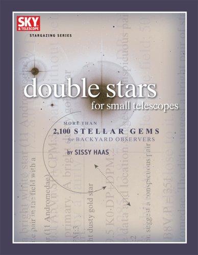 Double Stars for Small Telescopes: More Than 2,100 Stellar Gems for Backyard Observers (Stargazing)...