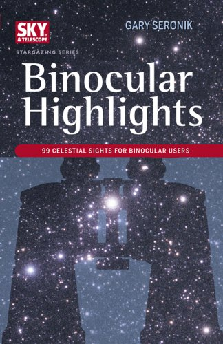 9781931559430: Binocular Highlights: 99 Celestial Sights for Binocular Users (Sky & Telescope Stargazing)