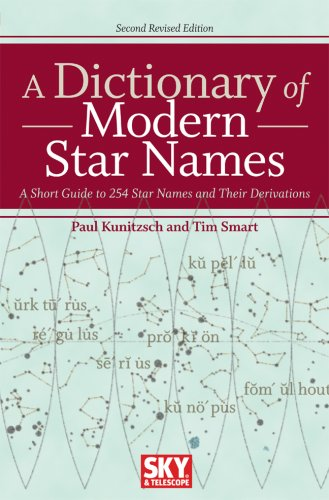 A Dictionary of Modern Star Names: A Short Guide to 254 Star Names and Their Derivations: Kunitzsch...