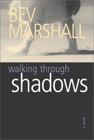 Walking Through Shadows: Bev Marshall