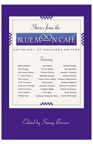 Stories From The Blue Moon Cafe, Anthology of Southern Writers