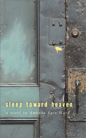 9781931561235: Sleep Toward Heaven: A Novel