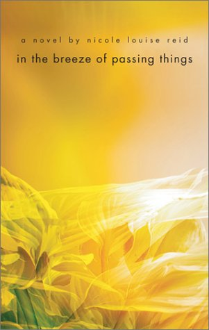 9781931561426: In the Breeze of Passing Things: A Novel