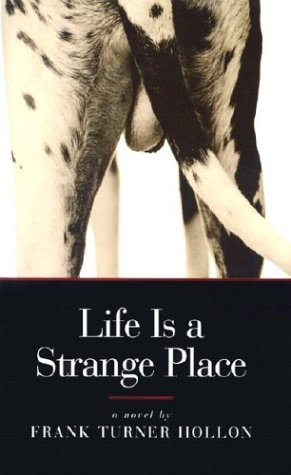 Life Is a Strange Place: A Novel [Signed First Edition]