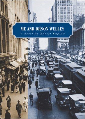 9781931561495: ME and Orson Welles: A Novel