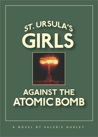 St. Ursula's Girls Against the Atomic Bomb: Hurley, Valerie