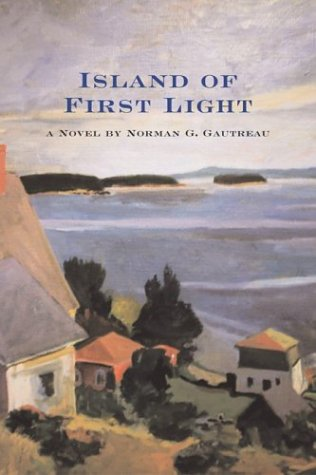 Island of First Light: Gautreau, Norman G.