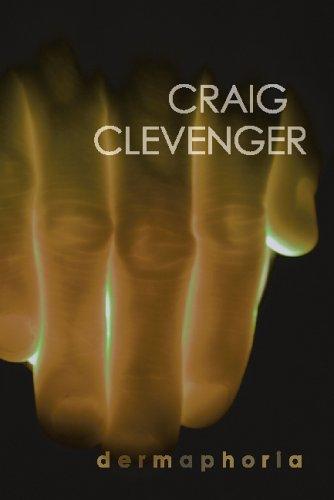 Dermaphoria: Clevenger, Craig