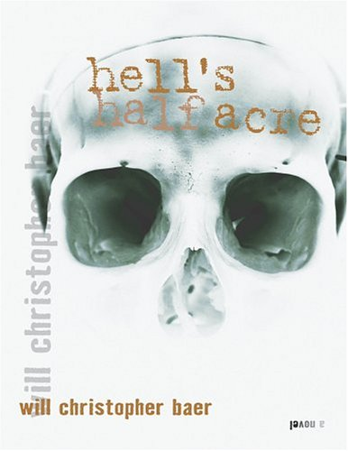Hells Half Acre by Will Christopher Baer 2004 Hardcover