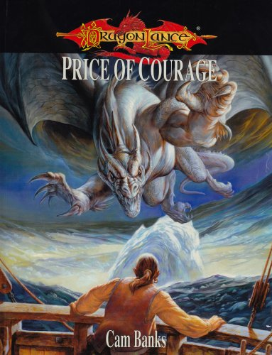 9781931567213: Dragonlance Price Of Courage (Dungeons & Dragons d20 3.5 Fantasy Roleplaying, Dragonlance Setting)