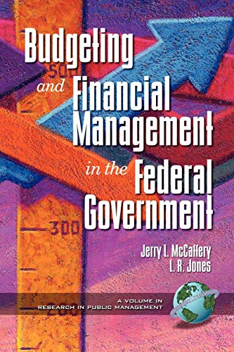 9781931576123: Budgeting and Financial Management in the Federal Government (PB) (New Americans) (Research in Public Management, V. 1)
