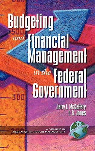 9781931576130: Budgeting and Financial Management in the Federal Government (Research in Public Management, V. 1)