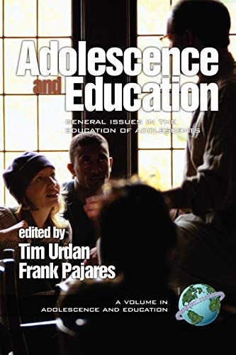 9781931576444: Adolescence and Education: General Issues in the Education of Adolescents (A volume in Adolescence and Education)