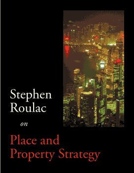 9781931578004: Stephen Roulac on place and property strategy