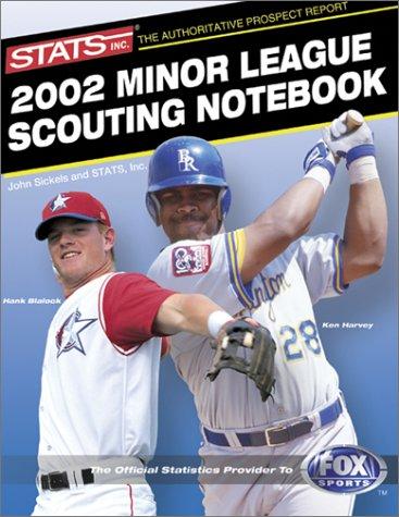 Stats 2002 Minor League Scouting Notebook: Sickels, John