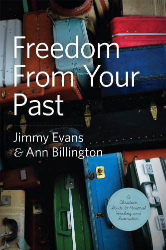 Freedom From Your Past: A Christian Guide: Jimmy Evans; Ann