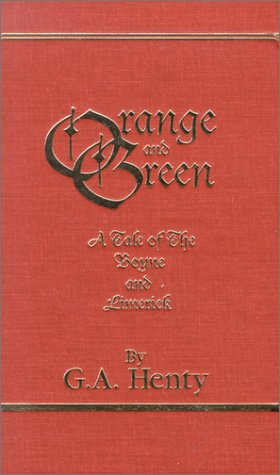 9781931587006: Orange and Green: A Tale of the Boyne and Limerick