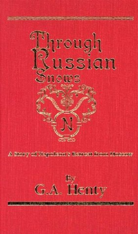 9781931587150: Through Russian Snows: A Story of Napoleon's Retreat from Moscow