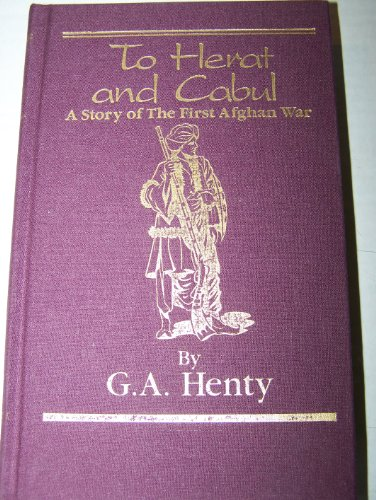 9781931587174: To Herat and Cabul: A Story of the First Afghan War