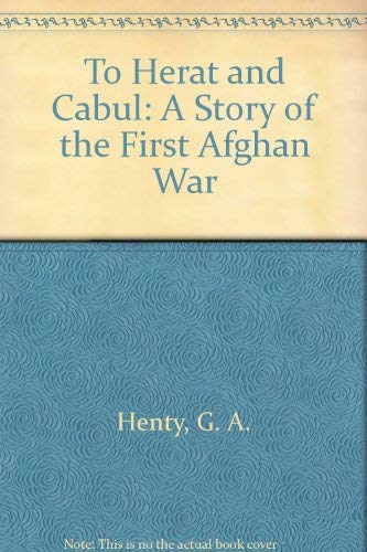 9781931587198: To Herat and Cabul: A Story of the First Afghan War